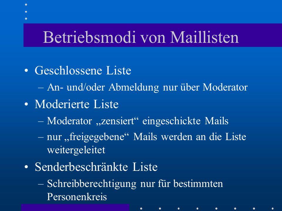 Verwaltung von Listen Verwalter kann Konfigurationsdaten per eMail abrufen, ändern und zurückschicken –Zentrales Konfigurations-File –Info-File - Infos zum Thema der Liste –Intro-File - Begrüßungstext zur Mailliste –Paßwort-Änderung –Digest-Einstellungen