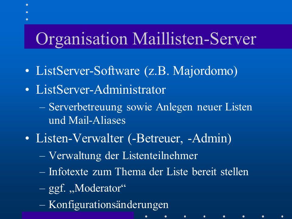 Steuerung des ListServers festgelegter Kommandosatz mit Parametern Übermittlung per Mail an den ListServer (z.B.