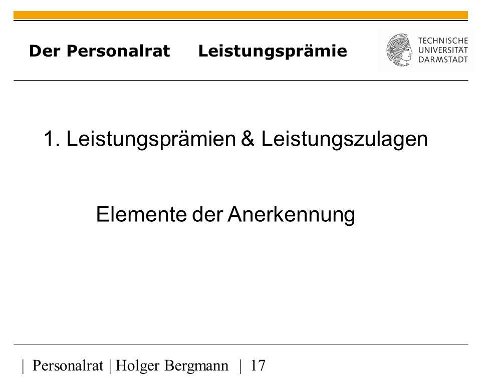 | Personalrat | Holger Bergmann | 17 Der Personalrat Leistungsprämie 1.
