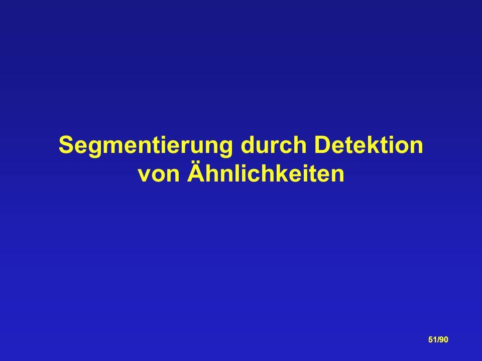 51/90 Segmentierung durch Detektion von Ähnlichkeiten