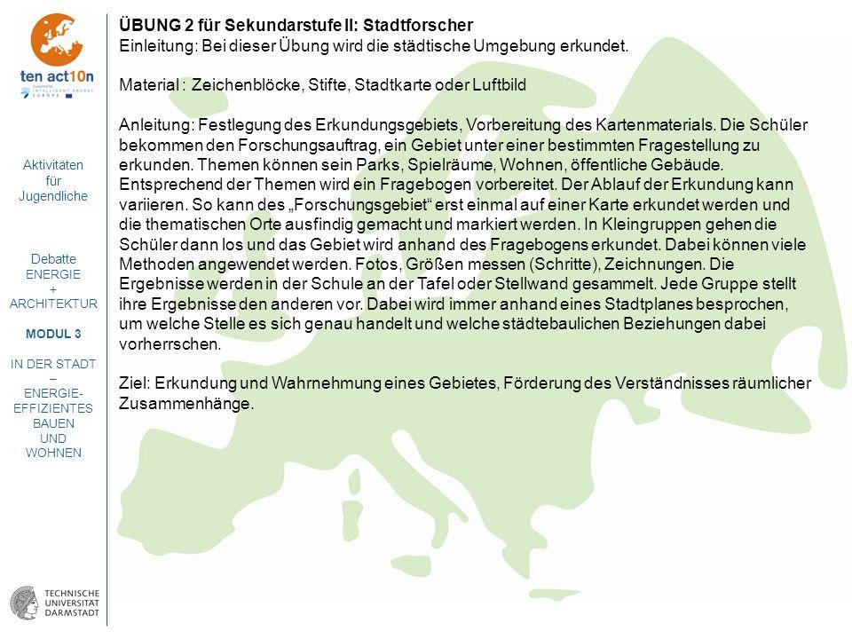Aktivitäten für Jugendliche Debatte ENERGIE + ARCHITEKTUR MODUL 3 IN DER STADT – ENERGIE- EFFIZIENTES BAUEN UND WOHNEN ÜBUNG 2 für Sekundarstufe II: S