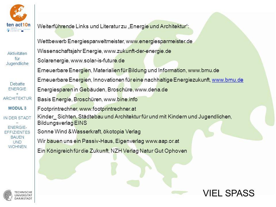 Aktivitäten für Jugendliche Debatte ENERGIE + ARCHITEKTUR MODUL 3 IN DER STADT – ENERGIE- EFFIZIENTES BAUEN UND WOHNEN Weiterführende Links und Litera