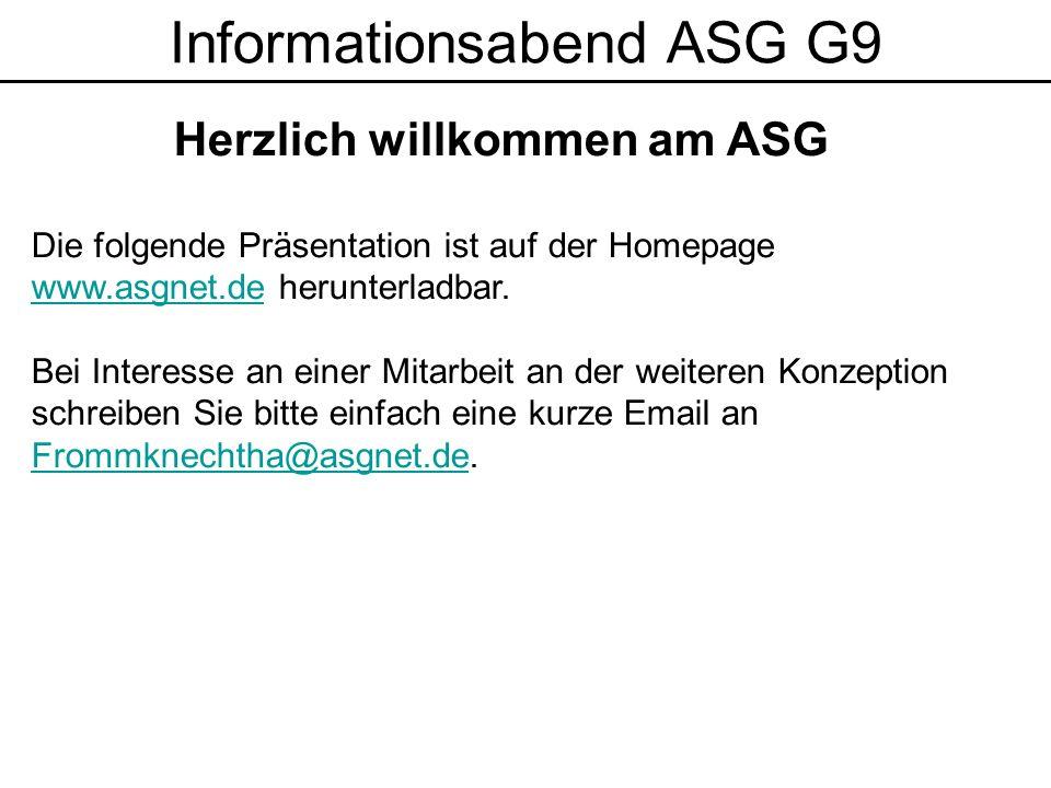Informationsabend ASG G9 Auszug aus dem grün-roten Koalitionsvertrag (Seite 8) Im achtjährigen Gymnasium (G 8) wollen wir die Schülerinnen und Schüler in der Unter- und Mittelstufe entlasten.