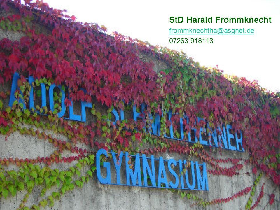 StD Harald Frommknecht frommknechtha@asgnet.de 07263 918113