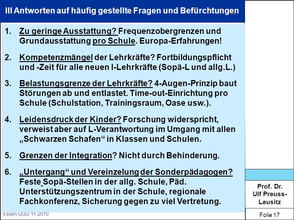 Prof. Dr. Ulf Preuss- Lausitz Folie 17 Essen GGG 11-2010 III Antworten auf häufig gestellte Fragen und Befürchtungen 1.Zu geringe Ausstattung? Frequen