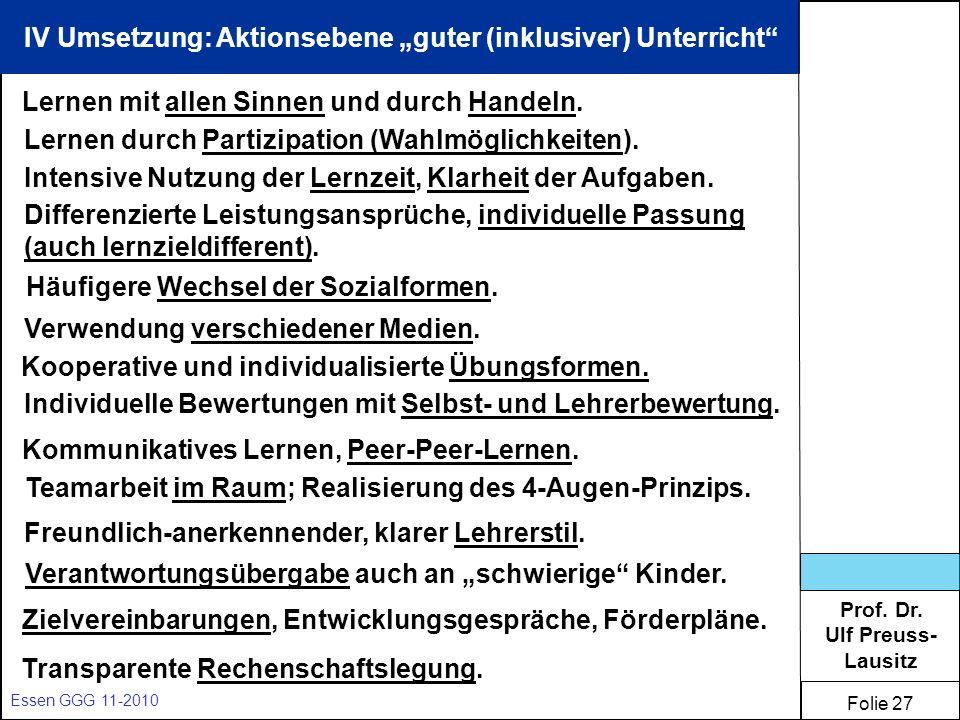 Prof. Dr. Ulf Preuss- Lausitz Folie 27 Essen GGG 11-2010 IV Umsetzung: Aktionsebene guter (inklusiver) Unterricht Lernen mit allen Sinnen und durch Ha
