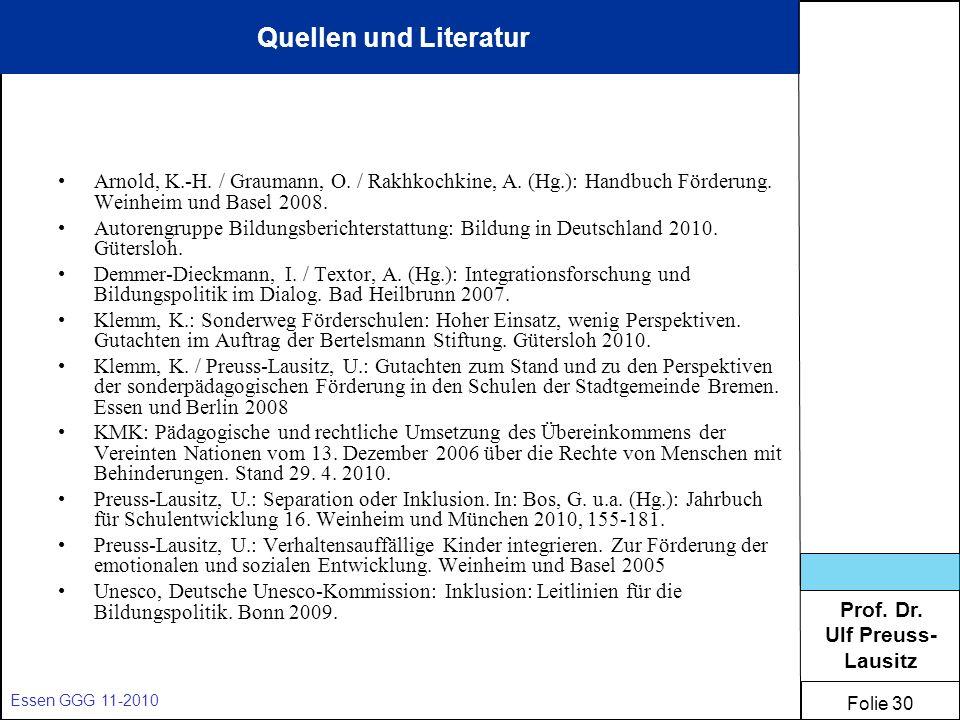 Prof. Dr. Ulf Preuss- Lausitz Folie 30 Essen GGG 11-2010 Arnold, K.-H. / Graumann, O. / Rakhkochkine, A. (Hg.): Handbuch Förderung. Weinheim und Basel