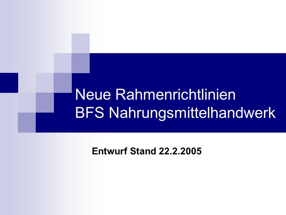 Neue Rahmenrichtlinien BFS Nahrungsmittelhandwerk Entwurf Stand 22.2.2005