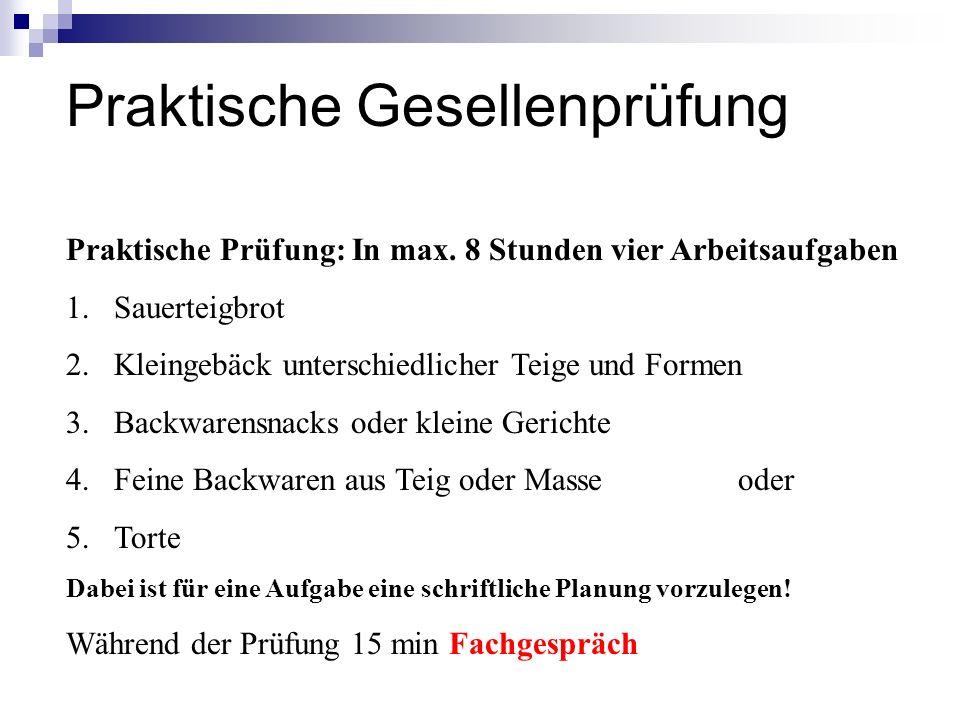 Praktische Gesellenprüfung Praktische Prüfung: In max.