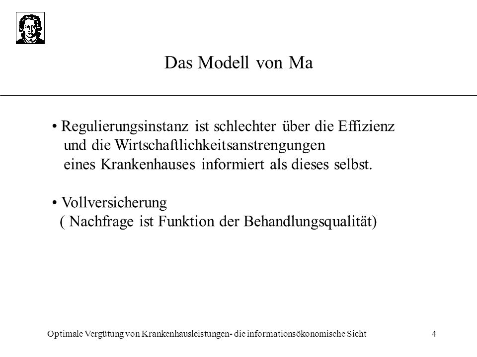 Optimale Vergütung von Krankenhausleistungen- die informationsökonomische Sicht4 Das Modell von Ma Regulierungsinstanz ist schlechter über die Effizie