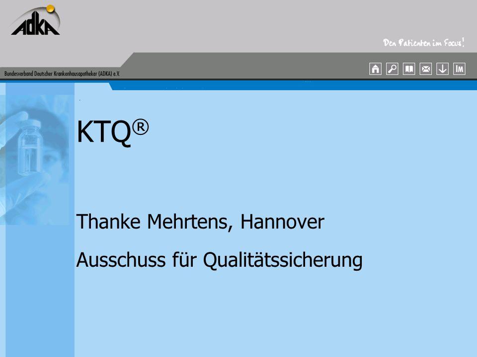 Mitgliederversammlung 2002 Was verbirgt sich hinter KTQ ® .