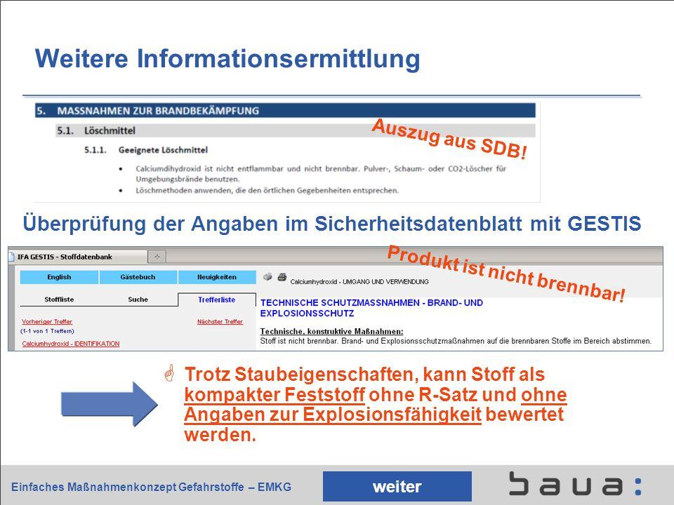 Einfaches Maßnahmenkonzept Gefahrstoffe – EMKG Weitere Informationsermittlung Überprüfung der Angaben im Sicherheitsdatenblatt mit GESTIS weiter Trotz