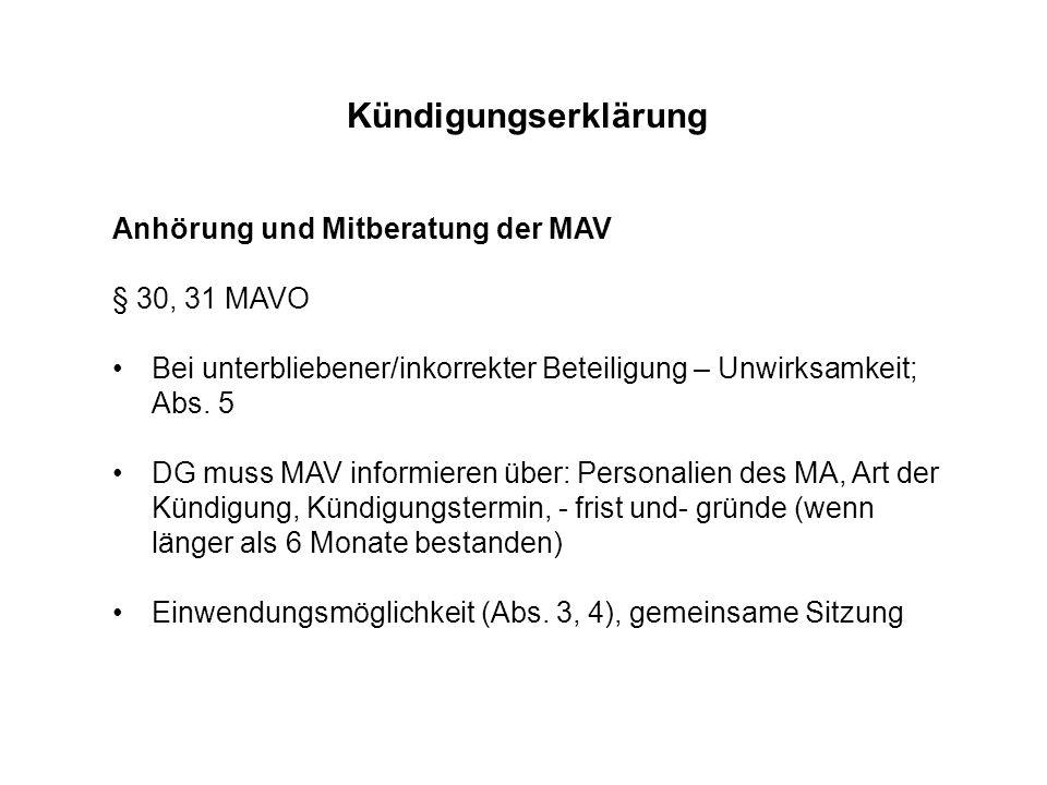 Kündigungserklärung Anhörung und Mitberatung der MAV § 30, 31 MAVO Bei unterbliebener/inkorrekter Beteiligung – Unwirksamkeit; Abs. 5 DG muss MAV info