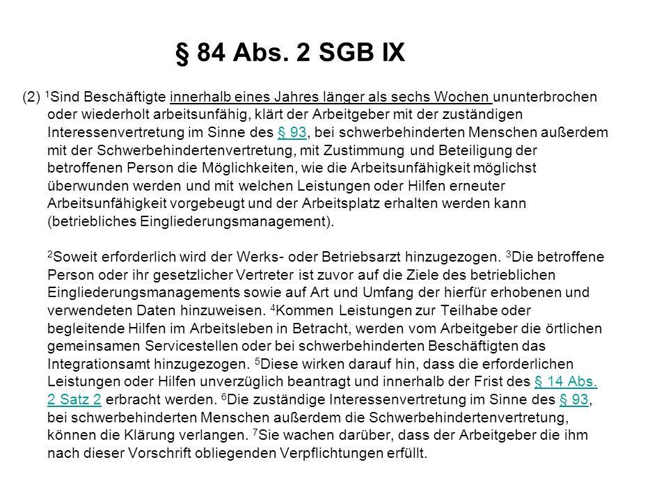 § 84 Abs. 2 SGB IX (2) 1 Sind Beschäftigte innerhalb eines Jahres länger als sechs Wochen ununterbrochen oder wiederholt arbeitsunfähig, klärt der Arb
