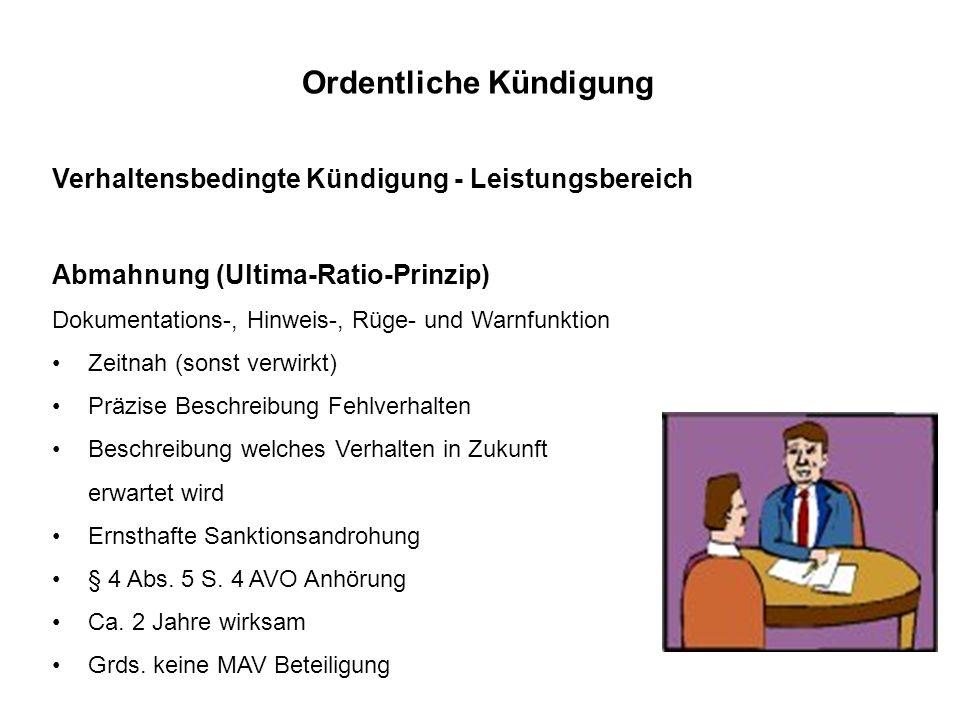 Verhaltensbedingte Kündigung - Leistungsbereich Abmahnung (Ultima-Ratio-Prinzip) Dokumentations-, Hinweis-, Rüge- und Warnfunktion Zeitnah (sonst verw