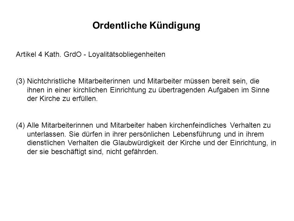 Artikel 4 Kath. GrdO - Loyalitätsobliegenheiten (3)Nichtchristliche Mitarbeiterinnen und Mitarbeiter müssen bereit sein, die ihnen in einer kirchliche