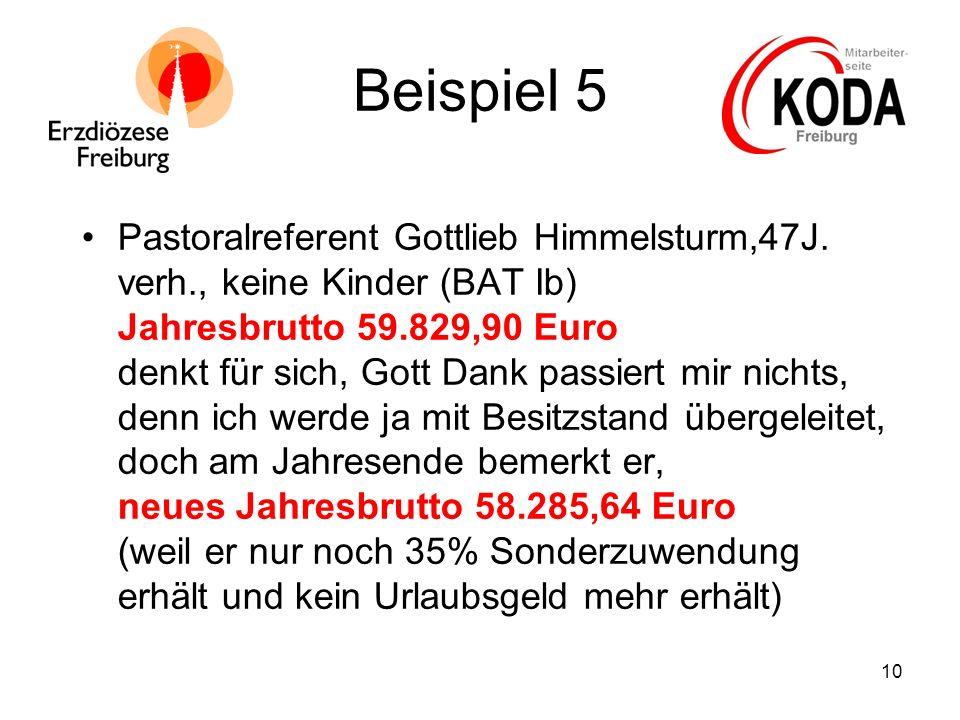 10 Beispiel 5 Pastoralreferent Gottlieb Himmelsturm,47J. verh., keine Kinder (BAT Ib) Jahresbrutto 59.829,90 Euro denkt für sich, Gott Dank passiert m