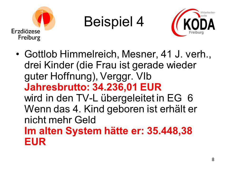 8 Beispiel 4 Gottlob Himmelreich, Mesner, 41 J. verh., drei Kinder (die Frau ist gerade wieder guter Hoffnung), Verggr. VIb Jahresbrutto: 34.236,01 EU