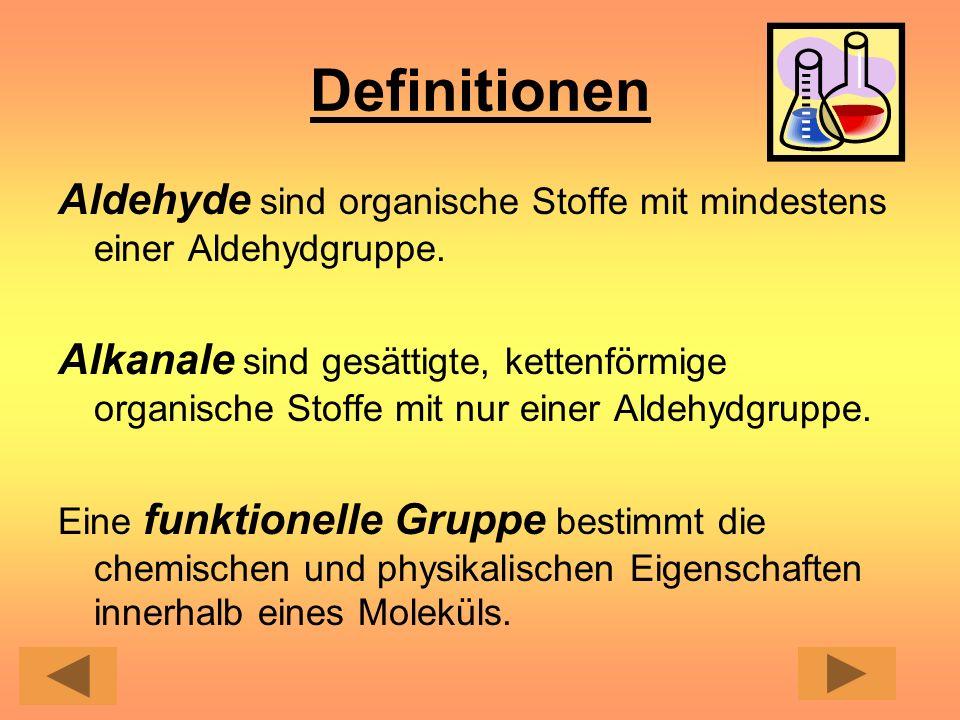 Bau und Formeln allgemeine Summenformel: C n-1 H 2n-1 -CHO CHO = Aldehydgruppe (funktionelle Gruppe) Beispiel: Butanal: C 3 H 7 -CHO Strukturformel: O z.B.: Methanal: H-C H