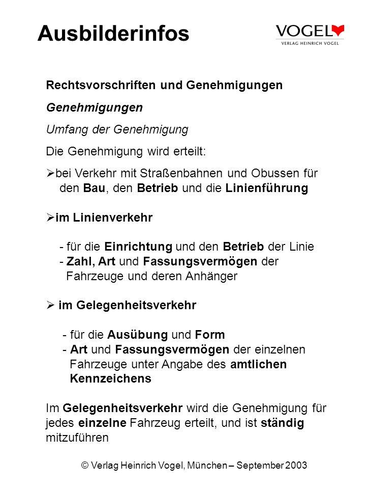 © Verlag Heinrich Vogel, München – September 2003 Ausbilderinfos Rechtsvorschriften und Genehmigungen Genehmigungen Umfang der Genehmigung Die Genehmi