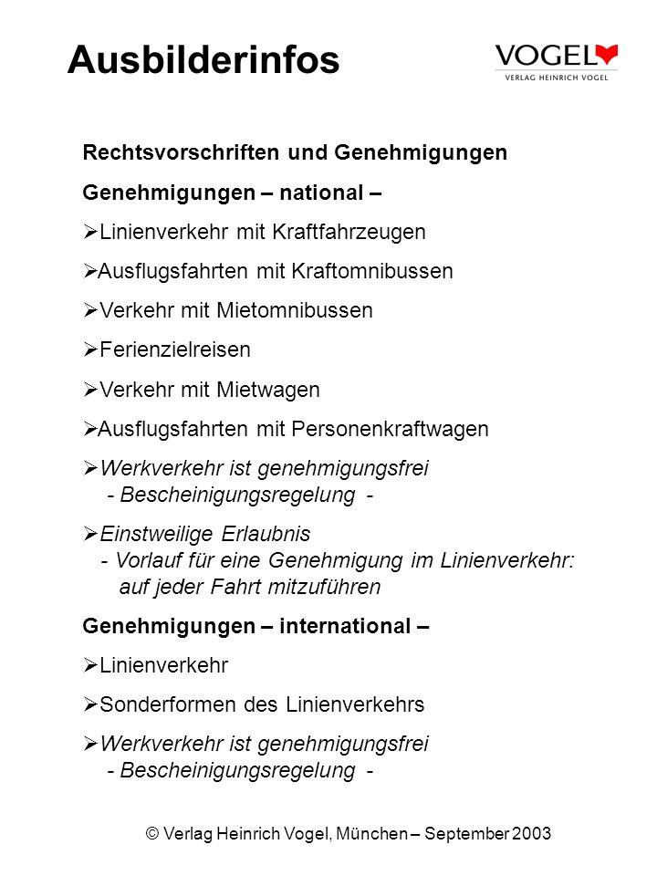 © Verlag Heinrich Vogel, München – September 2003 Ausbilderinfos Rechtsvorschriften und Genehmigungen Genehmigungen – national – Linienverkehr mit Kra