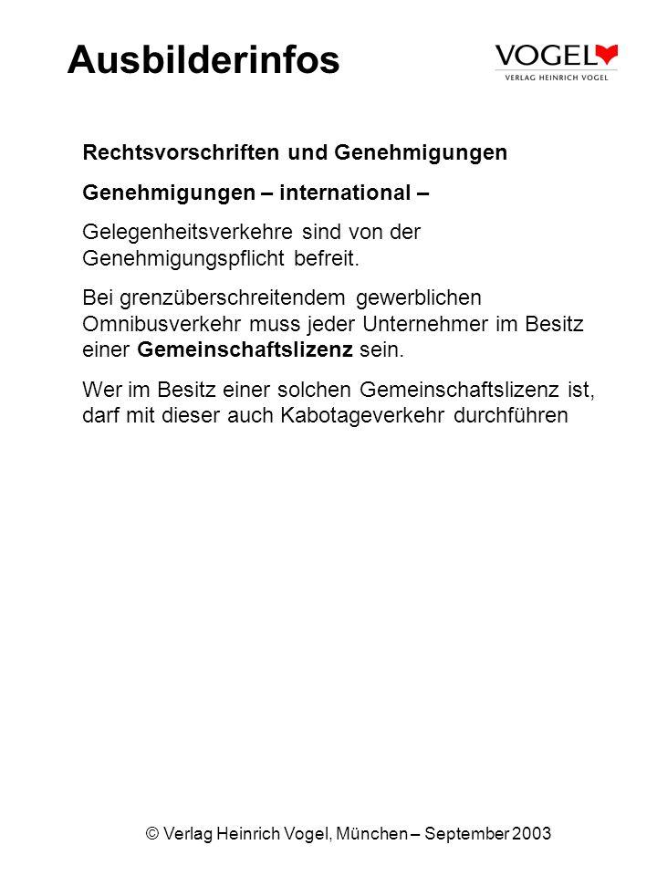 © Verlag Heinrich Vogel, München – September 2003 Ausbilderinfos Rechtsvorschriften und Genehmigungen Genehmigungen – international – Gelegenheitsverk