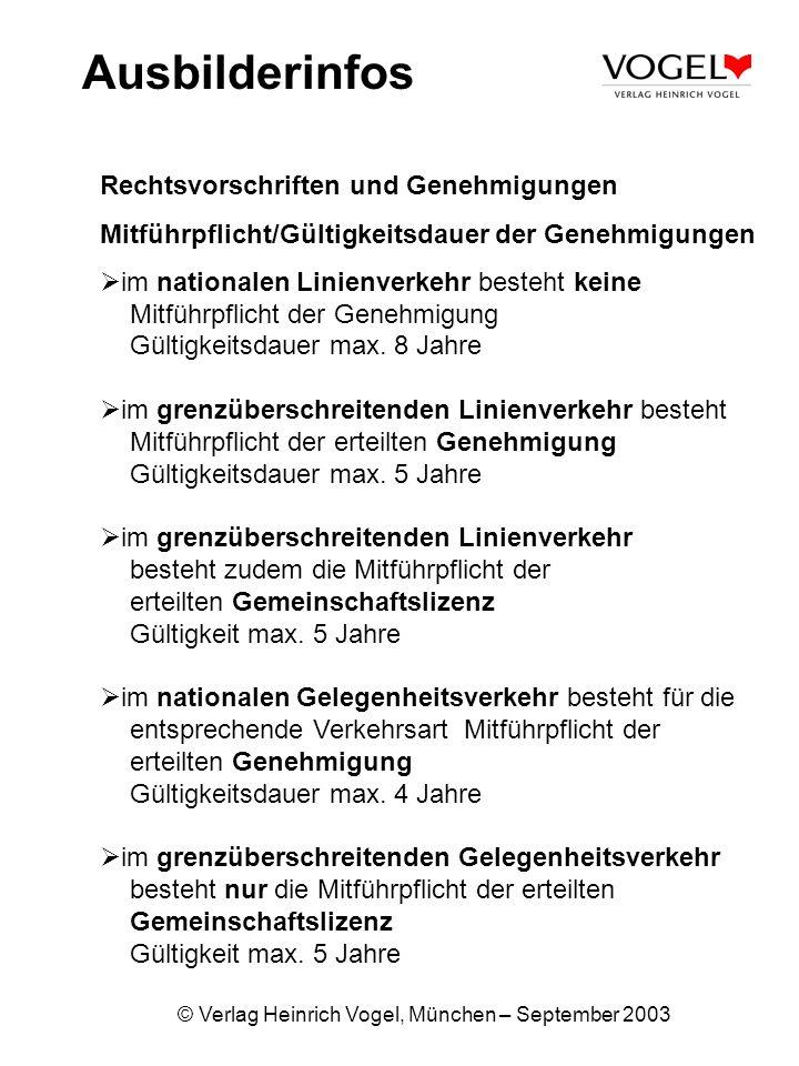 © Verlag Heinrich Vogel, München – September 2003 Ausbilderinfos Rechtsvorschriften und Genehmigungen Mitführpflicht/Gültigkeitsdauer der Genehmigunge