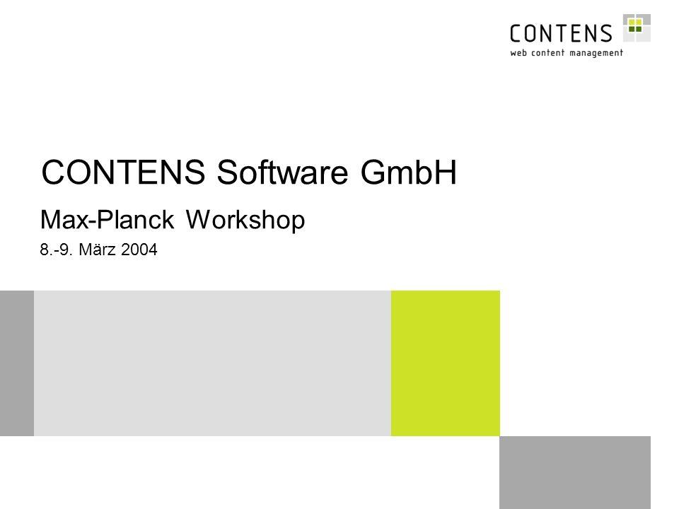 Max-Planck Workshop 8.-9. März 2004 CONTENS Software GmbH