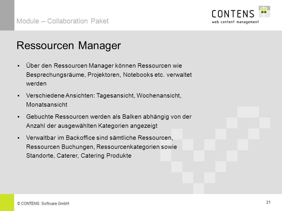 21 © CONTENS Software GmbH Ressourcen Manager Module – Collaboration Paket Über den Ressourcen Manager können Ressourcen wie Besprechungsräume, Projektoren, Notebooks etc.