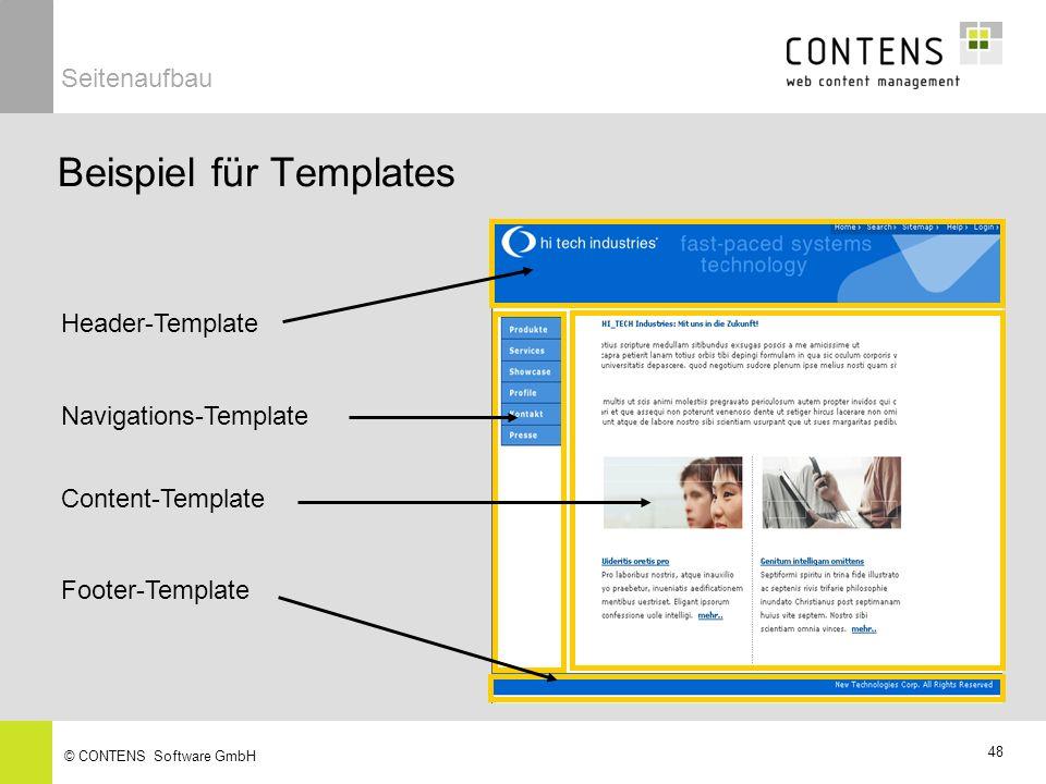 48 © CONTENS Software GmbH Beispiel für Templates Header-Template Navigations-Template Footer-Template Content-Template Seitenaufbau