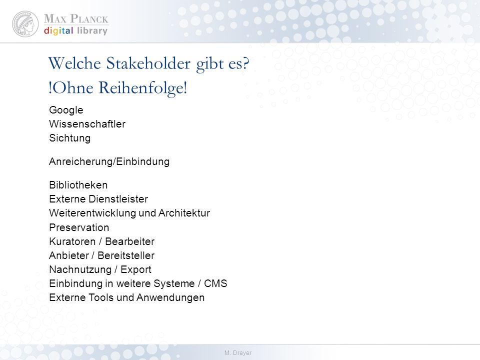 M. Dreyer Welche Stakeholder gibt es. !Ohne Reihenfolge.
