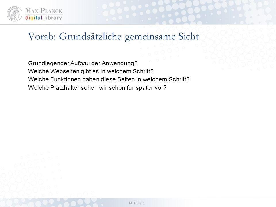 M. Dreyer Vorab: Grundsätzliche gemeinsame Sicht Grundlegender Aufbau der Anwendung.