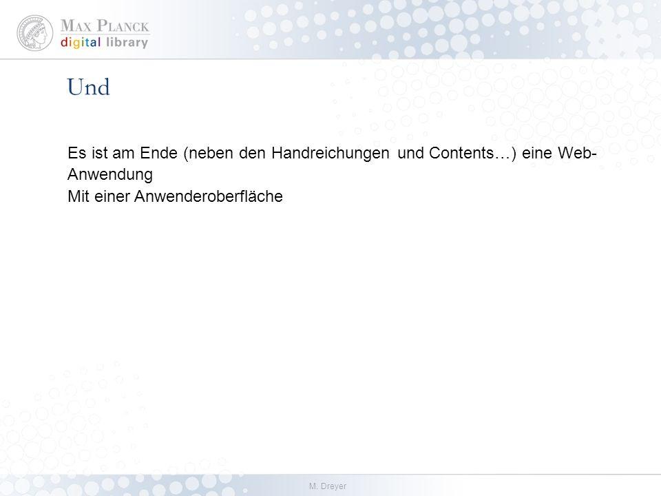 M. Dreyer Und Es ist am Ende (neben den Handreichungen und Contents…) eine Web- Anwendung Mit einer Anwenderoberfläche