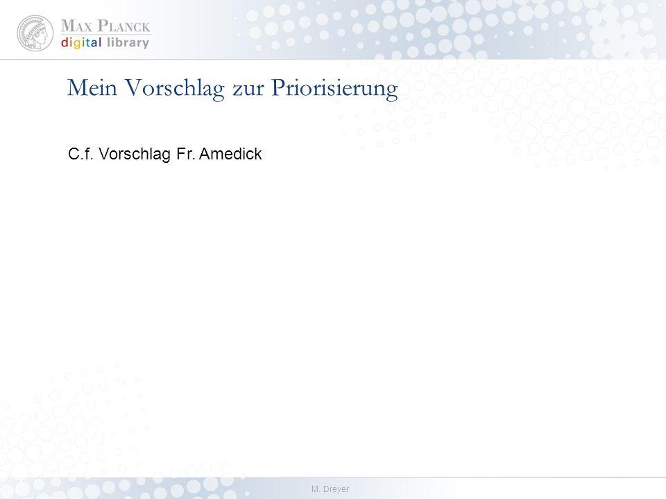 M. Dreyer Mein Vorschlag zur Priorisierung C.f. Vorschlag Fr. Amedick