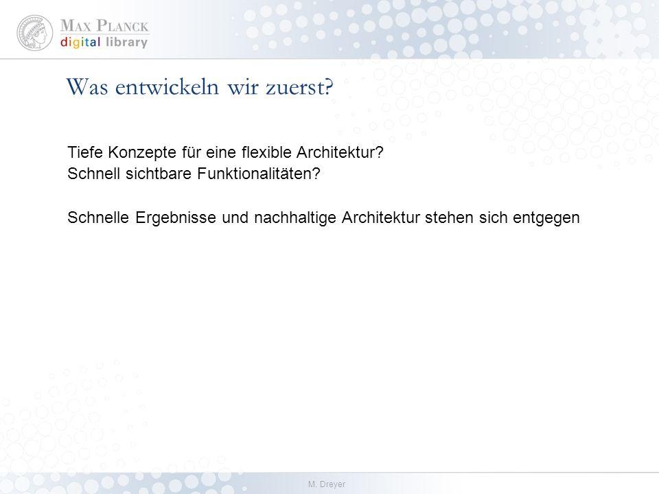 M. Dreyer Welche grobe Aufteilung hat die Anwendung? Wie gehen wir mit den verschiedenen Daten um?