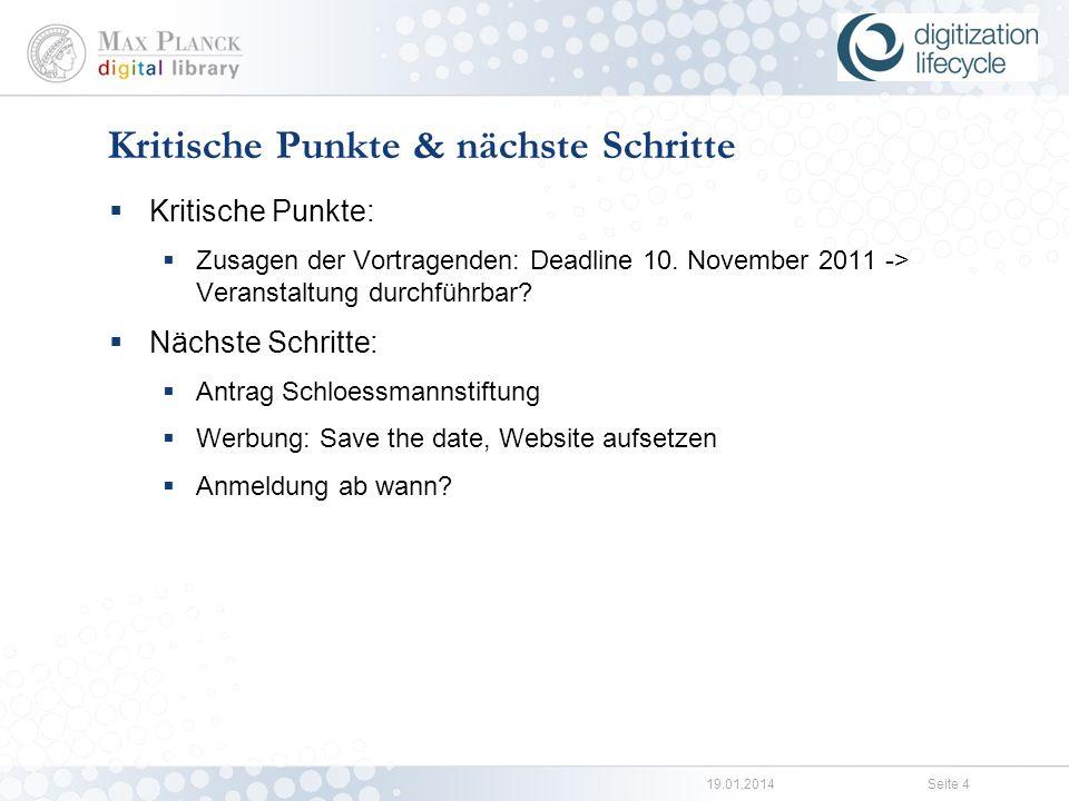 19.01.2014Seite 3 Aktuelle Planung http://colab.mpdl.mpg.de/mediawiki/File:Kalkulation_1,5.xls Finanzielle Unterstützung: Schloessmannstiftung Die Finanzen…….