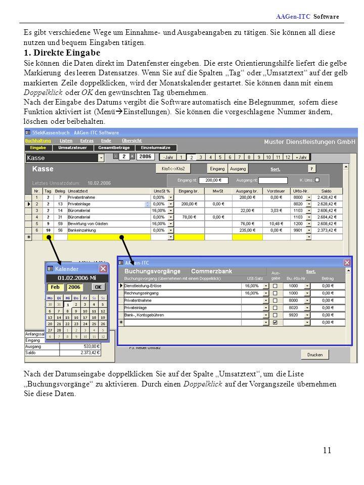 11 AAGen-ITC Software Nach der Datumseingabe doppelklicken Sie auf der Spalte Umsatztext, um die Liste Buchungsvorgänge zu aktivieren.