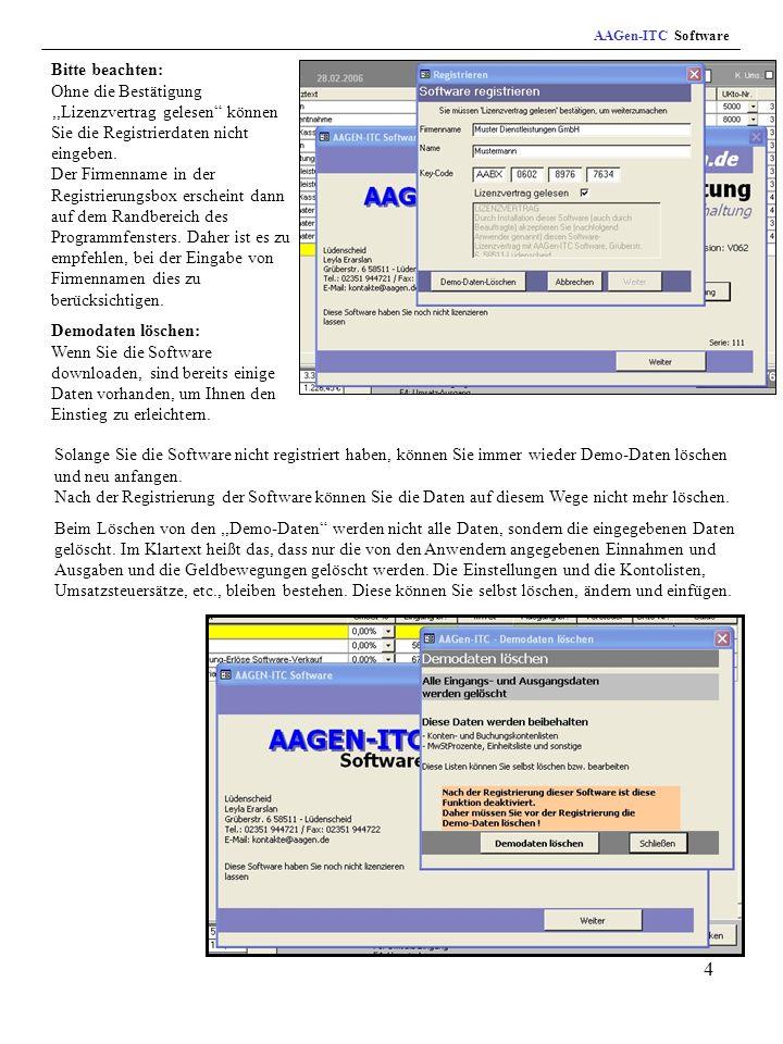 4 AAGen-ITC Software Bitte beachten: Ohne die Bestätigung,Lizenzvertrag gelesen können Sie die Registrierdaten nicht eingeben.
