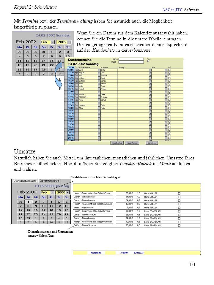 10 Mit Termine bzw. der Terminverwaltung haben Sie natürlich auch die Möglichkeit längerfristig zu planen. Wenn Sie ein Datum aus dem Kalender ausgewä