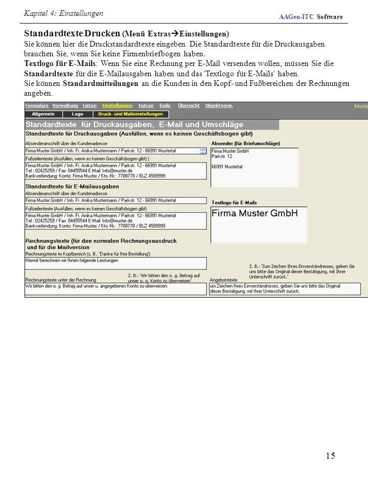 15 AAGen-ITC Software Kapitel 4: Einstellungen Standardtexte Drucken (Menü Extras Einstellungen) Sie können hier die Druckstandardtexte eingeben. Die