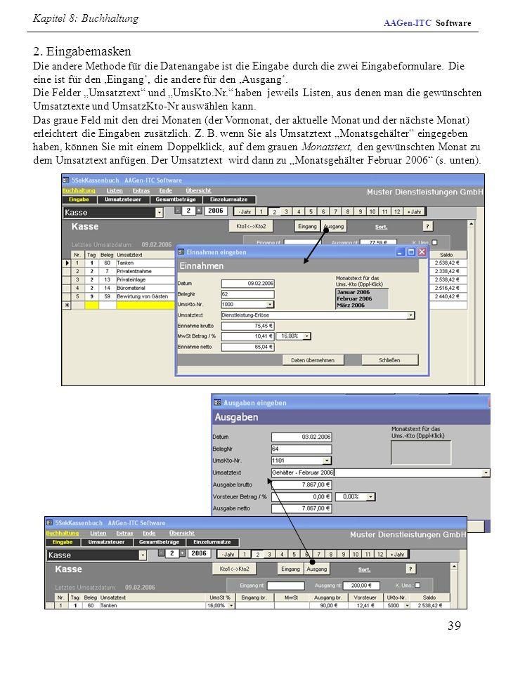 39 2. Eingabemasken Die andere Methode für die Datenangabe ist die Eingabe durch die zwei Eingabeformulare. Die eine ist für den Eingang, die andere f
