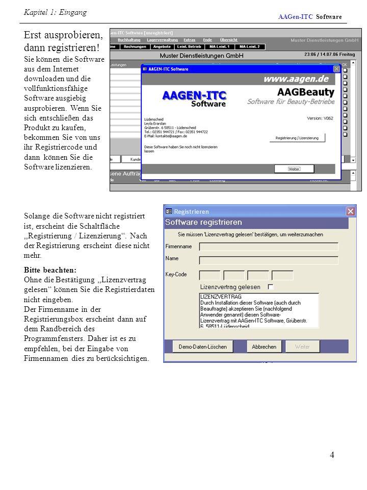 4 AAGen-ITC Software Erst ausprobieren, dann registrieren! Sie können die Software aus dem Internet downloaden und die vollfunktionsfähige Software au