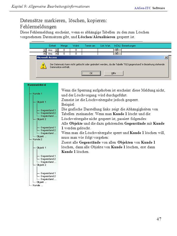 47 Datensätze markieren, löschen, kopieren: Fehlermeldungen Diese Fehlermeldung erscheint, wenn es abhängige Tabellen zu den zum Löschen vorgesehenen