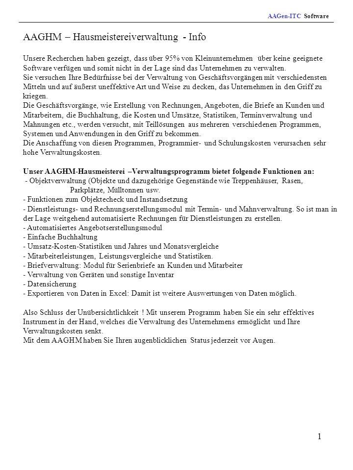 2 Infos und Kontakte Unsere Internetadresse für ausführlichere Informationen und Downloads www.aagen.de Email: kontakte@aagen.de Fax: 02351 944722 Tel.: 02351 944721 Mobil: 0171 17 25 287 Bankverbindungen Konto: Leyla Erarslan / Kontonr.: 4007654 / BLZ: 458 500 05 / Sparkasse Lüdenscheid Preise Voll-Version (1-Platz) : 200 + MwSt.