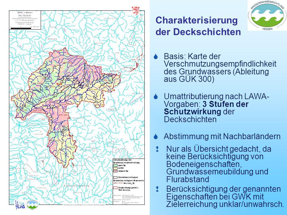 Charakterisierung der Deckschichten Basis: Karte der Verschmutzungsempfindlichkeit des Grundwassers (Ableitung aus GÜK 300) Umattributierung nach LAWA
