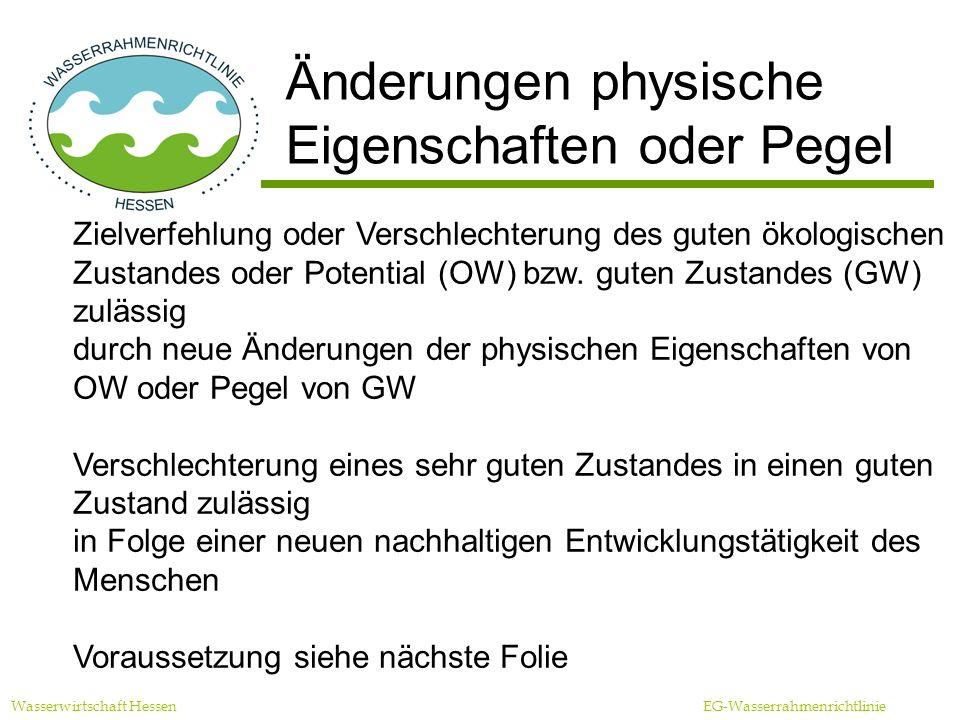 Wasserwirtschaft Hessen EG-Wasserrahmenrichtlinie Änderungen physische Eigenschaften oder Pegel Zielverfehlung oder Verschlechterung des guten ökologischen Zustandes oder Potential (OW) bzw.