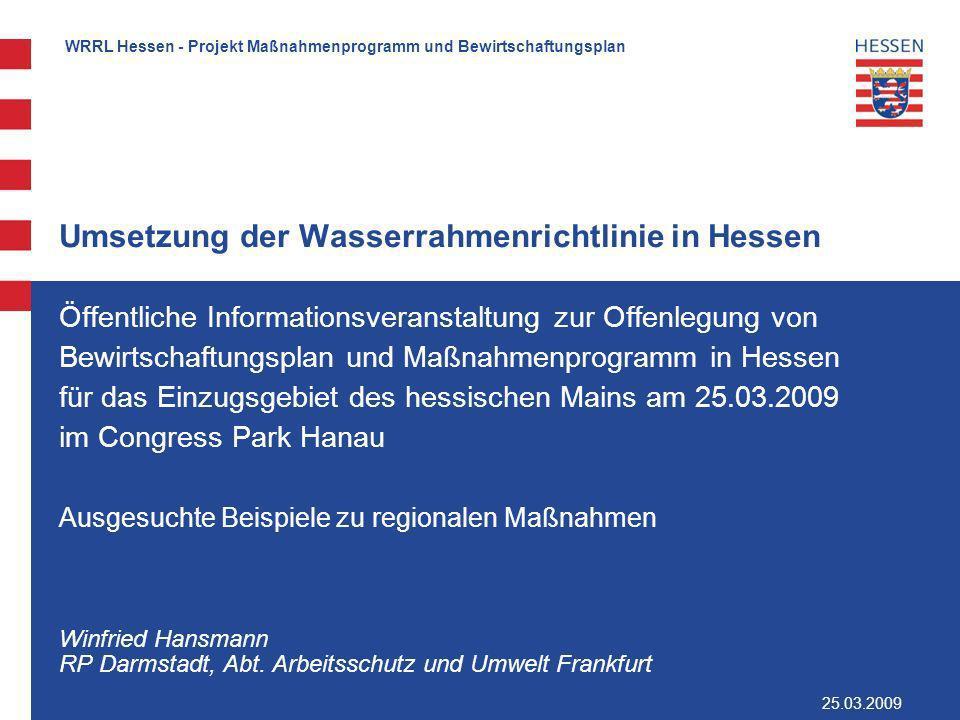 WRRL Hessen - Projekt Maßnahmenprogramm und Bewirtschaftungsplan Umsetzung der Wasserrahmenrichtlinie in Hessen Öffentliche Informationsveranstaltung