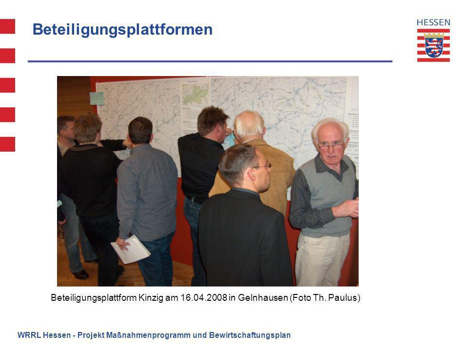 Beteiligungsplattformen Beteiligungsplattform Kinzig am 16.04.2008 in Gelnhausen (Foto Th. Paulus) WRRL Hessen - Projekt Maßnahmenprogramm und Bewirts