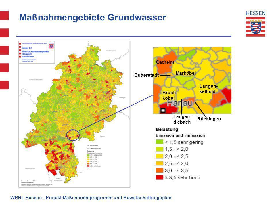WRRL Hessen - Projekt Maßnahmenprogramm und Bewirtschaftungsplan Maßnahmengebiete Grundwasser Ostheim Marköbel Langen- selbold Rückingen Bruch- köbel