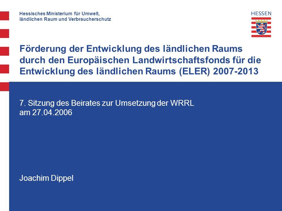 Hessisches Ministerium für Umwelt, ländlichen Raum und Verbraucherschutz Förderung der Entwicklung des ländlichen Raums durch den Europäischen Landwir